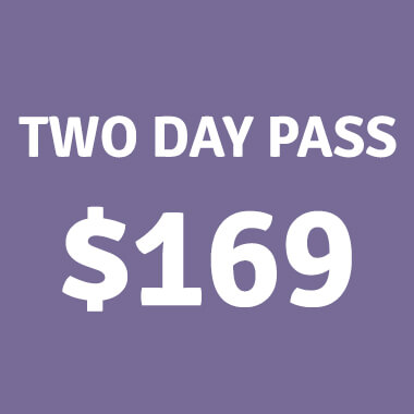 Two Day Passes - $169 - Tickets on sale now!