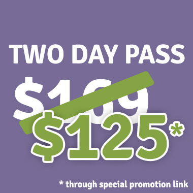 Two Day Passes - $125 - Tickets on sale now!